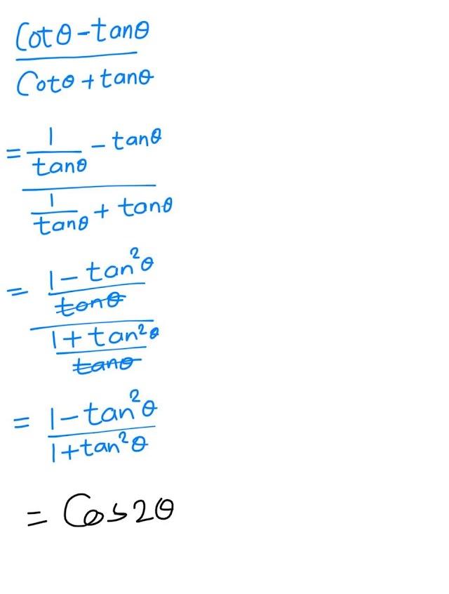 Prove that ( cot A - Tan A) / ( CotA + tan A ) = cos2A