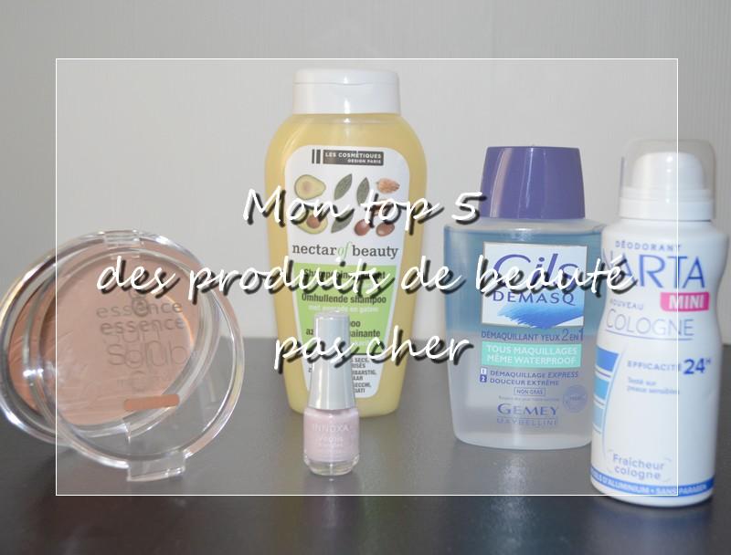 top 5 des produits de beauté pas cher
