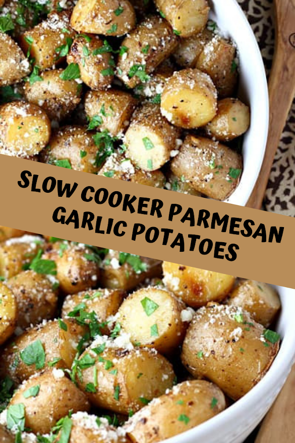 SLOW COOKER PARMESAN GARLIC POTATOES
