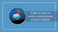 7 tips on How to write a professional email in English.