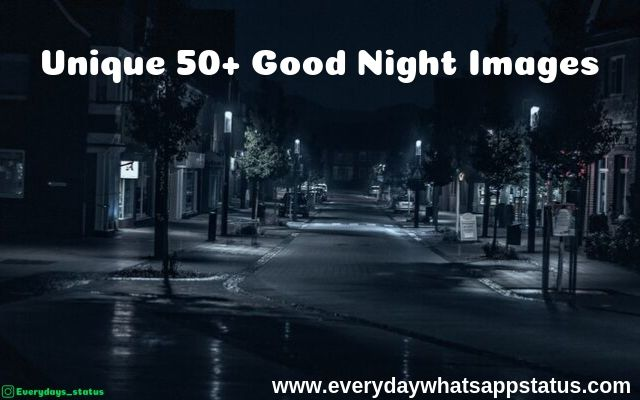 Unique 50+ Good Night Images Quotes | Everyday WhatsApp status