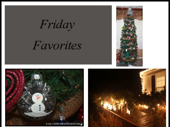 Friday Favorites... (12/06/13)