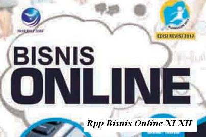 Download Rpp Mata Pelajaran Bisnis online Smk Kelas XI XII Kurikulum 2013 Revisi 2017 Jurusan BISNIS DARING DAN PEMASARAN