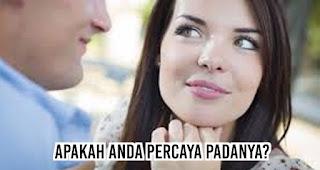 Tanyakan pada diri sendiri, Apakah Anda percaya padanya? sebelum memutuskan menikah dengannya