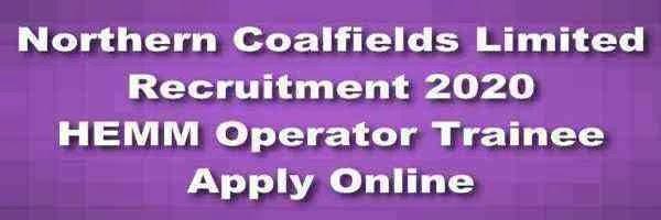 Northern Coalfields Limited (NCL) 307 Vacancy Positions 2020 - HEMM Operator Trainee Fresh Jobs