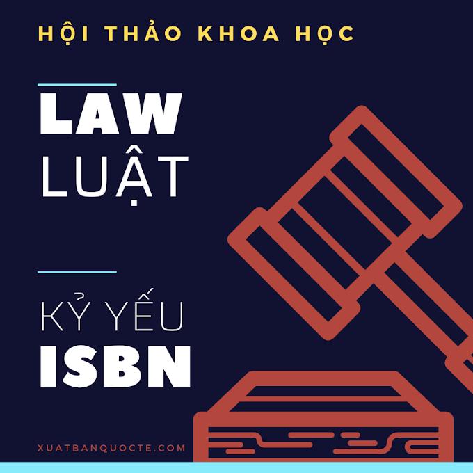 Hội thảo khoa học quốc tế chuyên ngành luật, nhà nước, pháp quyền, tư pháp tháng 9/2021 có mã số ISBN