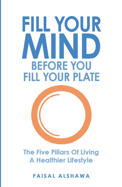 Fill Your Mind Before You Fill Your Plate by Faisal Alshawa