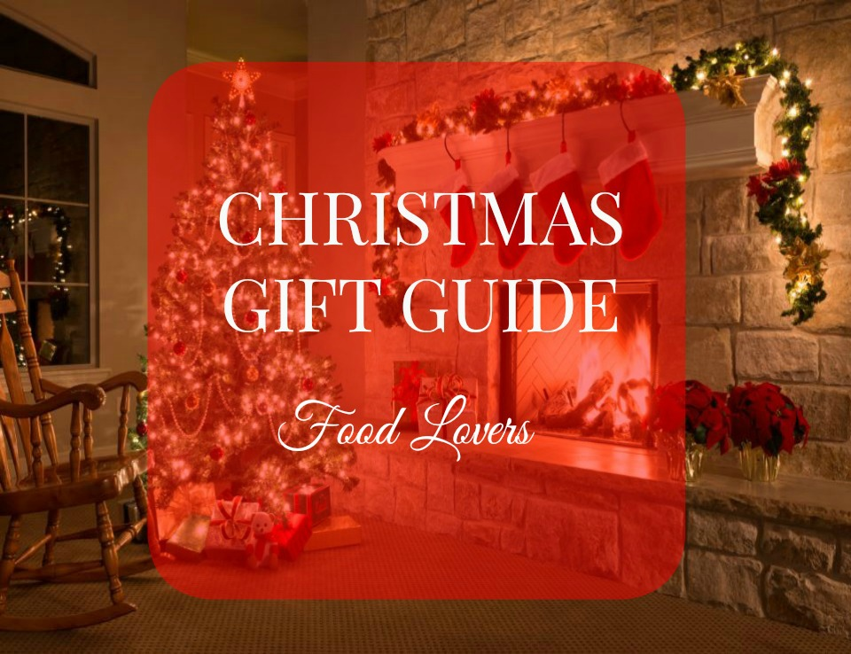 Christmas Gift Guide Food Lovers