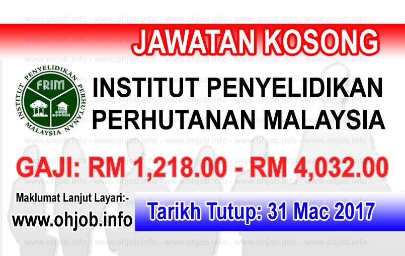 Jawatan Kerja Kosong FRIM - Institut Penyelidikan Perhutanan Malaysia logo www.ohjob.info mac 2017