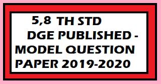 5 ,8 TH STD DGE PUBLISHED -MODEL QUESTION PAPER 2019-2020