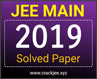 JEE Main Solved Papers 2019