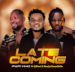 DOWNLOAD MP3: Papi Vino Ft. Qdot & Rudy Omoibile - Late Coming