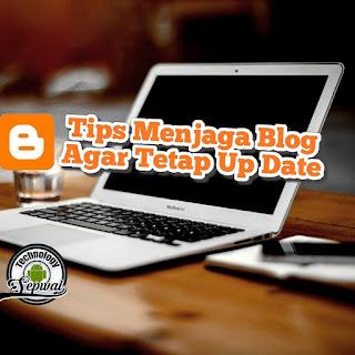 Tips Menjaga Blog Agar Tetap Up Date
