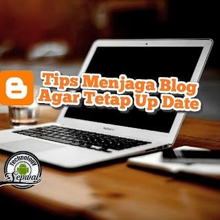 Cara Sederhana Menjaga Blog Agar Tetap Up Date