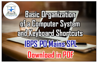 Basic Organization of a Computer System and Keyboard Shortcuts | IBPS PO Mains SPL – Download in PDF