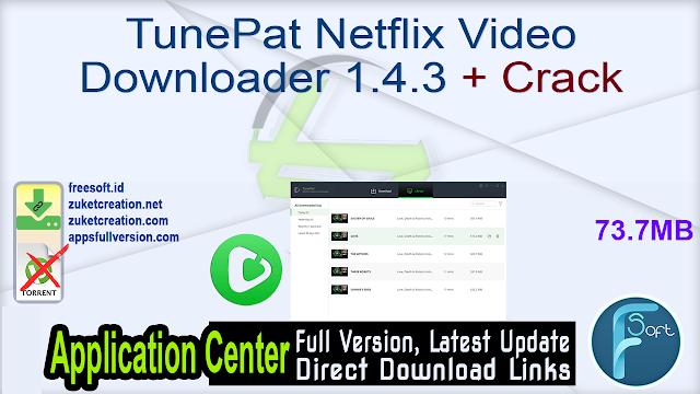 TunePat Netflix Video Downloader 1.4.3 + Crack