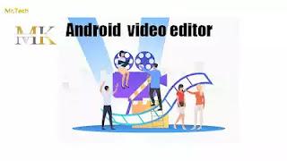 أفضل تطبيقات تحرير الفيديو والمونتاج لأجهزة الأندرويد