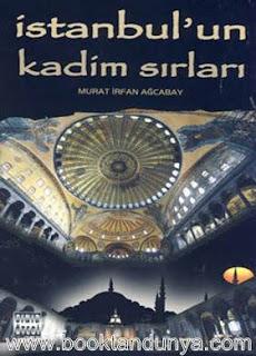 Murat İrfan Ağcabay - İstanbul'un Kadim Sırları