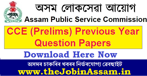 APSC CCE (Prelims) Previous Year Question Papers – Download Here Now