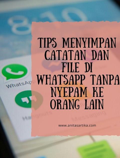 TIPS Menyimpan Catatan dan File di Whatsapp Tanpa Nyepam ke Orang Lain