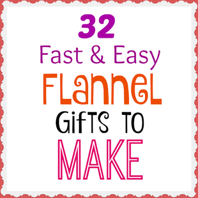 Flannel Gift to make