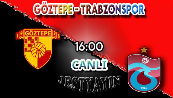 Göztepe - Trabzonspor canlı maç izle