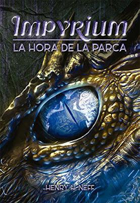 Libro - IMPYRIUM #2 La Hora de la Parca. Henry H. Neff (La Galera - 14 Febrero 2018) LITERATURA JUVENIL portada españa español