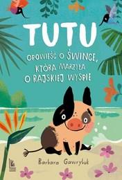 http://lubimyczytac.pl/ksiazka/4851788/tutu-opowiesc-o-swince-ktora-marzyla-o-rajskiej-wyspie