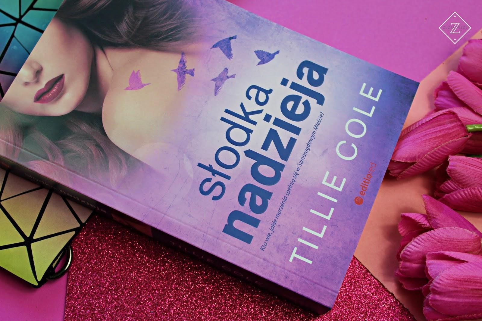 """Tillie Cole """"Słodka nadzieja"""" - recenzja książki"""