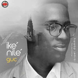 GUC – Ike Nile + Lyrics