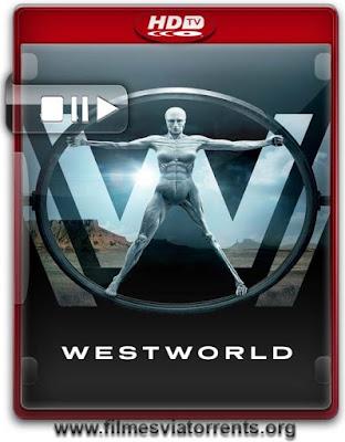 Westworld 1ª Temporada Dublado e Legendado