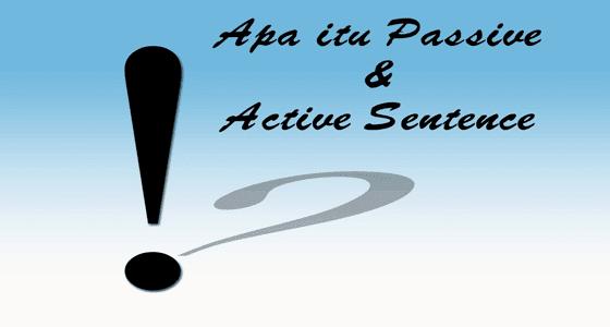 Apa itu Passive dan Active Sentence