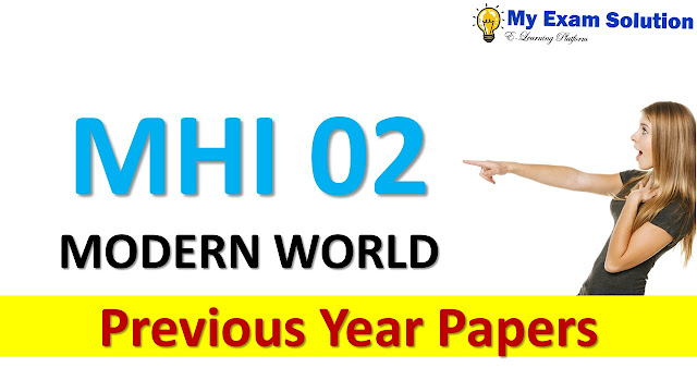 MHI 02 MODERN WORLD Previous Year Papers