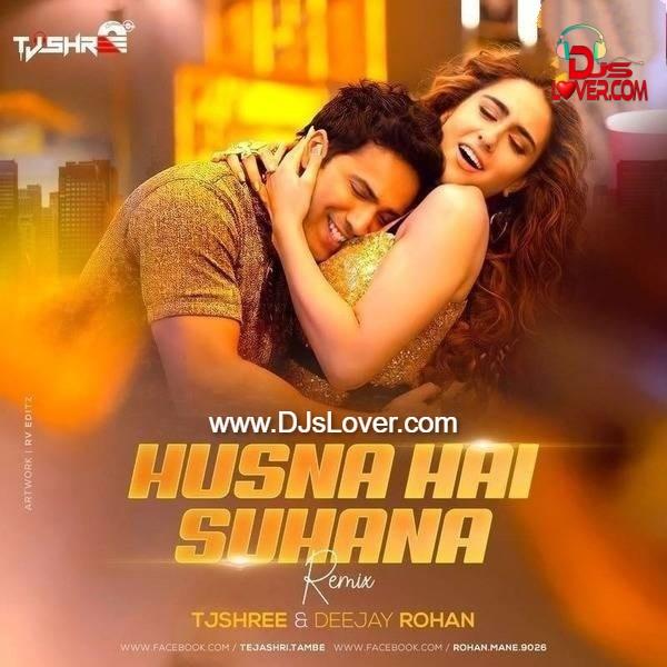Husn Hai Suhana Remix DJ TJShree x DJ Rohan