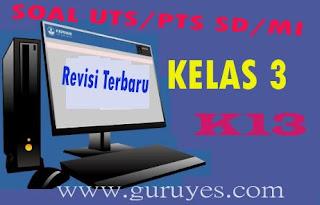 Soal UTS Bahasa Indonesia Kelas 3 SD Semester 1 Kurikulum 2013 Revisi Terbaru 2020