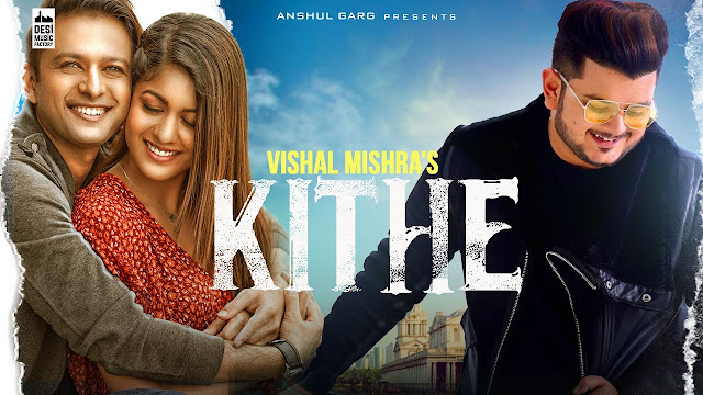 KITHE LYRICS IN HINDI - VISHAL MISHRA