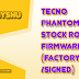Tecno PHANTOM 9 AB7 FIRMWARE / STOCK ROM FLASH FILE FACTORY /SIGNED TESTED 100% 2019 UPDATE