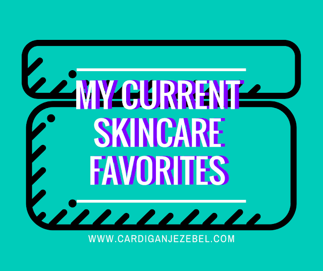 My Current Skincare Favorites || 2018