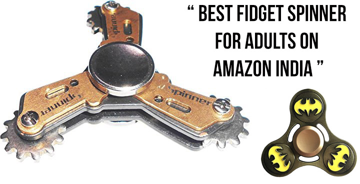 Best Fidget Spinner For Adults on Amazon India