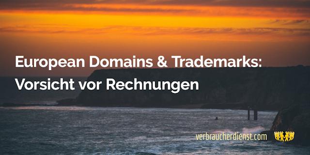 Beitrag: European Domains & Trademarks: Vorsicht vor Rechnungen