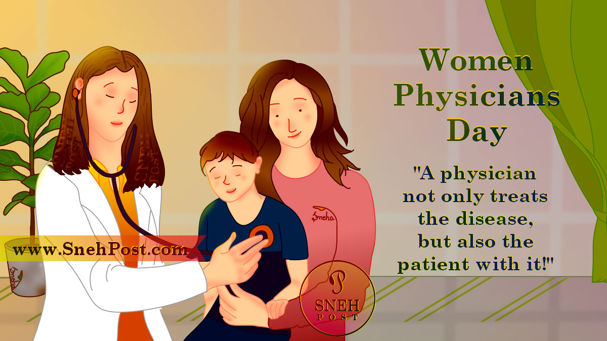 Women Physicians Day illustrtation drawing of a woman doctor chekcing a kid from stethoscope who is sitting with his mother behind him. The quote says, the phisicians not only treat the disease, but also the patyients with it!