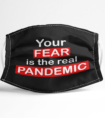 Your Fear is The Real Pandemic FaceMask,  Your Fear is The Real Pandemic Mask,