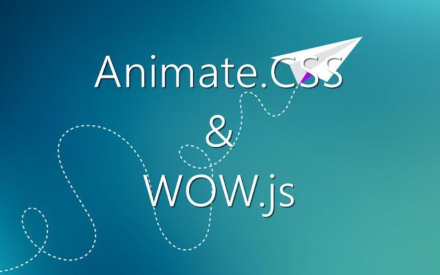 Membuat Halaman dengan efek animate.css dan WOW.js di Blogspot
