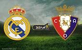 """في صراع الليجا المشتغل """" ريال مدريد ضد اوساسونا اليوم """" في معركة الصدارة"""