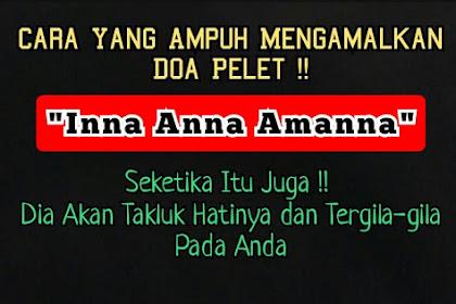 "Cara Ampuh Menggunakan Pelet ""Inna Anna Amanna"""