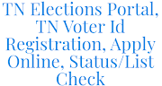 TN Elections Portal, TN Voter Id Registration, Apply Online, Status and List Check, elections.tn.gov.in