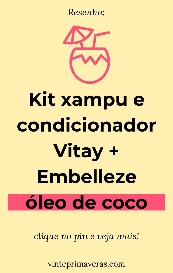 Resenha de quarta: Kit xampu e condicionador Vitay + Embelleze - óleo de coco