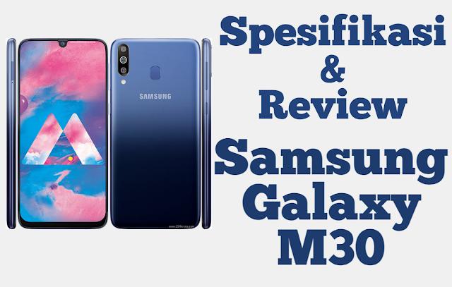 Spesifikasi dan Review Samsung Galaxy M30 Baterai Jumbo dengan Kelebihannya