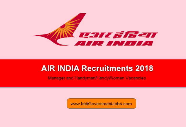 AIR INDIA recruitment 2018 Notification for the post of Manager and Handyman/HandyWomen