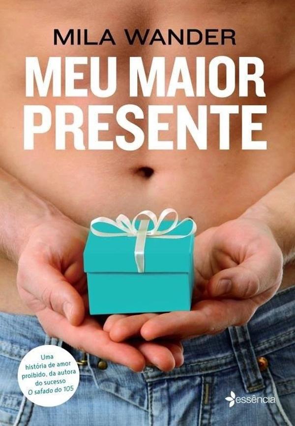 resenha, livro, Meu-maior-presente, Mila-Wander, resenha, opiniao, critica, capa, romance, livro-polemico